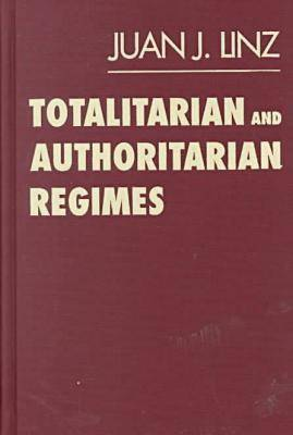 Totalitarian and Authoritarian Regimes - Juan J. Linz