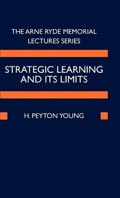 Strategic Learning and its Limits - H. Peyton Young