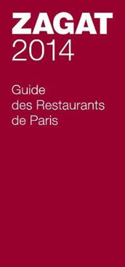 2014 Guide des Restaurants de Paris - Zagat Survey