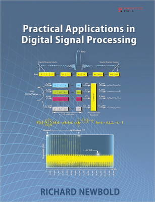 Practical Applications in Digital Signal Processing - Newbold, Richard