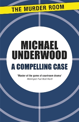 A Compelling Case - Michael Underwood