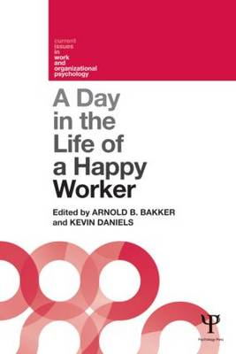 A Day in the Life of a Happy Worker - Arnold B. Bakker