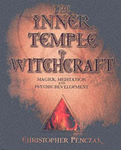 The Inner Temple of Witchcraft - Christopher Penczak