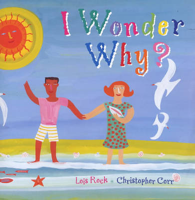 I Wonder Why? - Lois Rock Christopher Corr Christopher Corr
