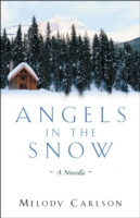Angels in the Snow - Melody Carlson