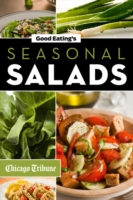 Good Eating's Seasonal Salads - Chicago Tribune Staff