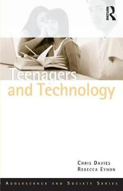 Teenagers and Technology - Chris Davies