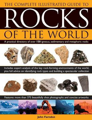 Complete Illustrated Guide to Rocks of the World - John Farndon