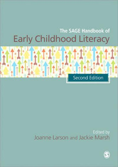 The SAGE Handbook of Early Childhood Literacy - Joanne Larson