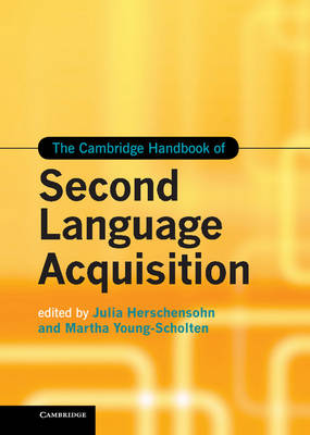 The Cambridge Handbook of Second Language Acquisition - Julia Herschensohn