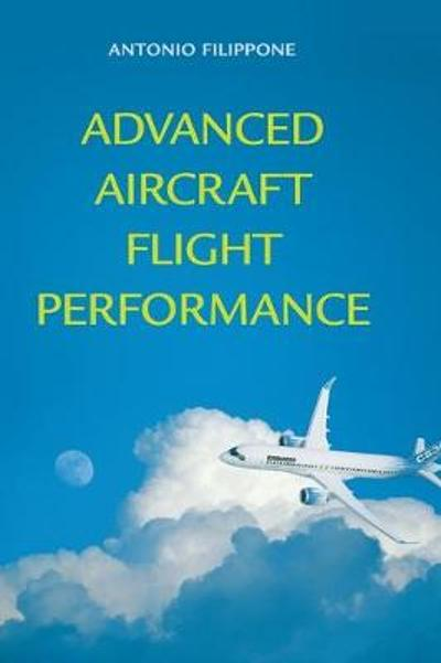 Advanced Aircraft Flight Performance - Antonio Filippone