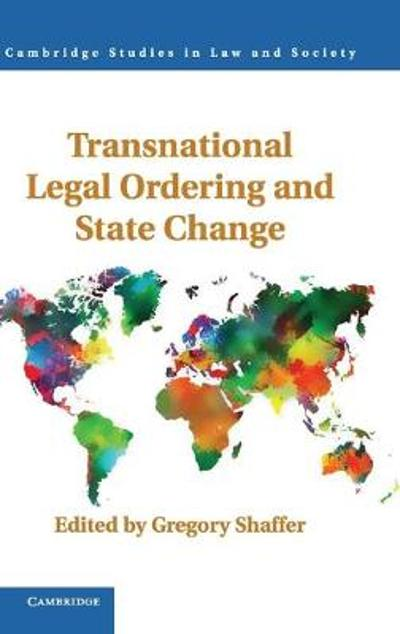 Transnational Legal Ordering and State Change - Gregory C. Shaffer