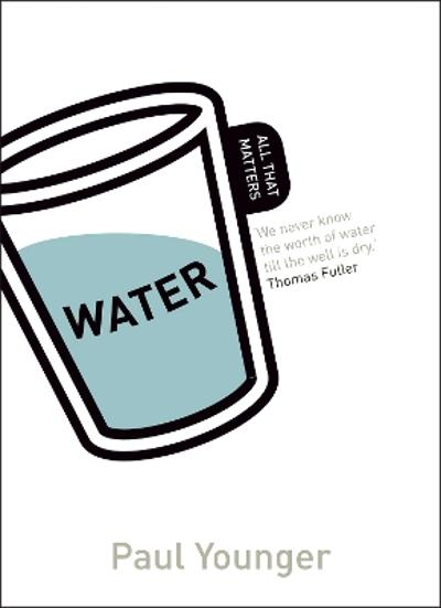 Water: All That Matters - Paul L. Younger