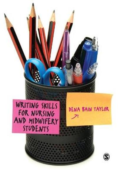 Writing Skills for Nursing and Midwifery Students - Dena Bain Taylor