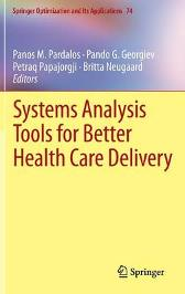 Systems Analysis Tools for Better Health Care Delivery - Panos M. Pardalos Pando G. Georgiev Petraq Papajorgji Britta Neugaard