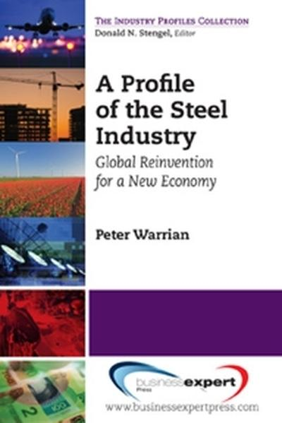 A Profile of the Steel Industry - Peter Warrian
