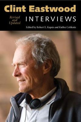 Clint Eastwood: Interviews - Robert Kapsis