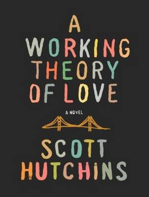 A Working Theory of Love - Hutchins, Scott