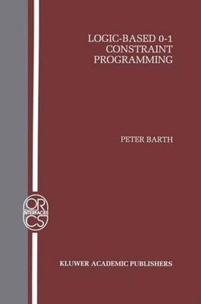 Logic-Based 0-1 Constraint Programming - Peter Barth