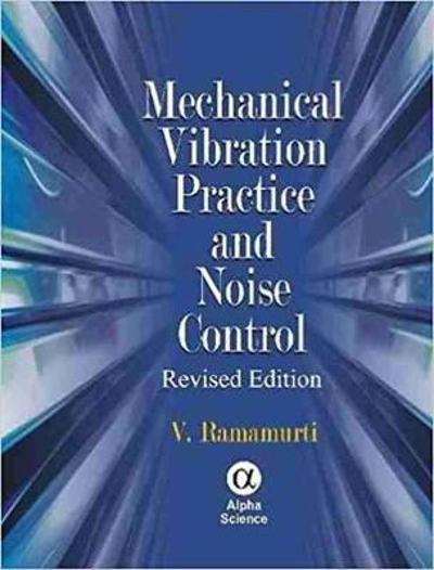 Mechanical Vibration Practice and Noise Control - V. Ramamurti