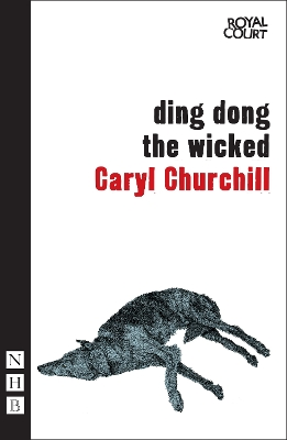 Ding Dong the Wicked - Caryl Churchill