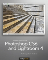 Photoshop CS6 and Lightroom 4 - Stephen Laskevitch