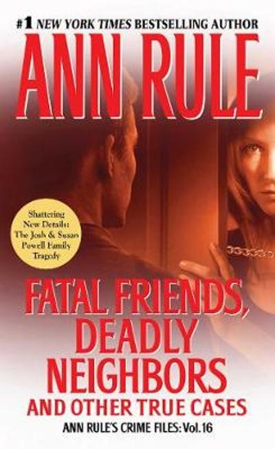 Fatal Friends, Deadly Neighbors - Ann Rule