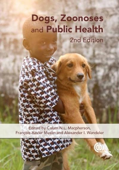 Dogs, Zoonoses and Public Health - Calum N. L. MacPherson