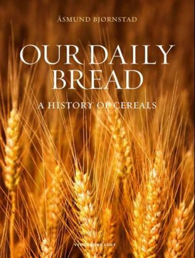 Our daily bread - Åsmund Bjørnstad