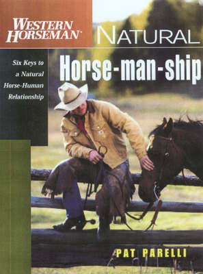 Natural Horse-man-ship - Pat Parelli