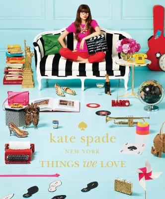 Kate Spade New York: Things We Love - kate spade new york