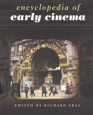 Encyclopedia of Early Cinema - Richard Abel