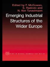 The Emerging Industrial Structure of the Wider Europe - F. McGowan S. Radosevic Nick Von Tunzelman