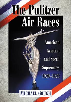 The Pulitzer Air Races - Michael Gough