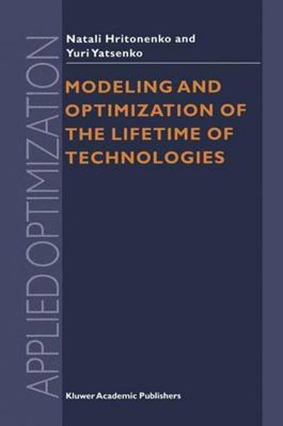 Modeling and Optimization of the Lifetime of Technologies - N.V. Hritonenko
