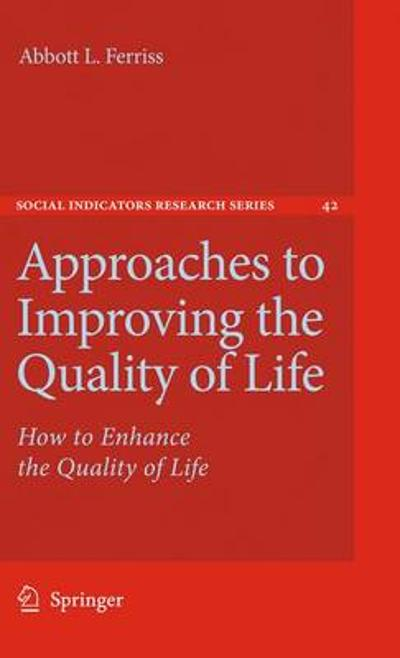 Approaches to Improving the Quality of Life - Abbott L. Ferriss