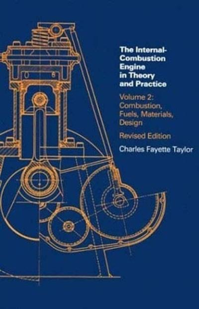 Internal Combustion Engine in Theory and Practice - Charles Fayette Taylor