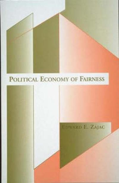 Political Economy of Fairness - Edward E. Zajac