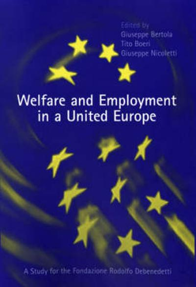Welfare and Employment in a United Europe - Giuseppe Bertola