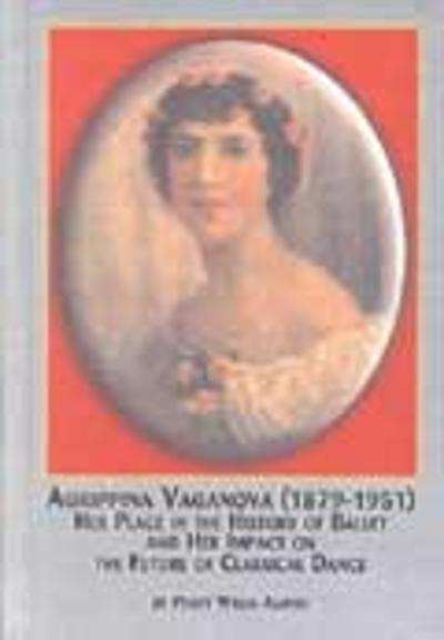 Agrippinova Vaganova (1879-1951) - Peggy Willis-Aarnio
