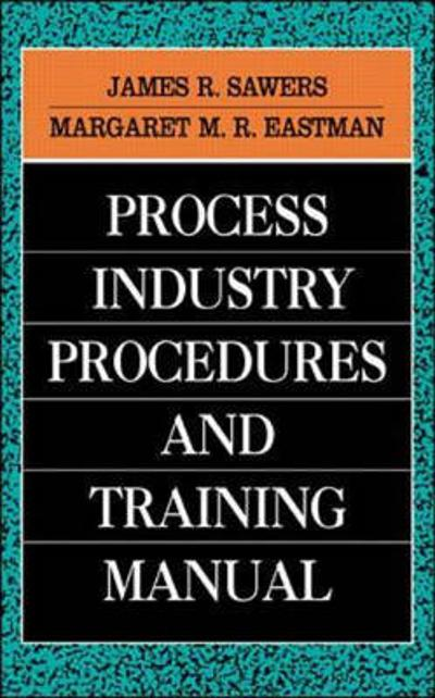 Process Industry Procedures and Training Manual - James R. Sawers