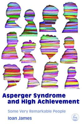 Asperger's Syndrome and High Achievement - Ioan James