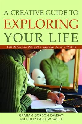 Creative Guide to Exploring Your Life - Graham Ramsay