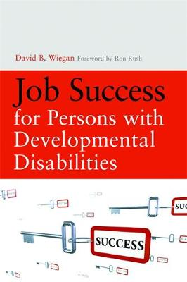 Job Success for Persons with Developmental Disabilities - Wiegan, David