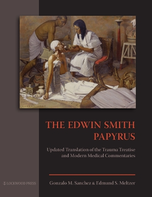 The Edwin Smith Papyrus - Sanchez, Gonzalo M.