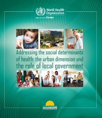 Addressing the Social Determinants of Health - World Health Organization: Regional Office for Europe