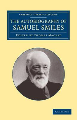 The Autobiography of Samuel Smiles, LL.D. - Samuel Smiles