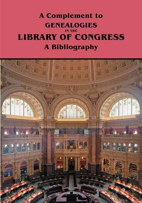A Complement to Genealogies in the Library of Congress - Library of Congress
