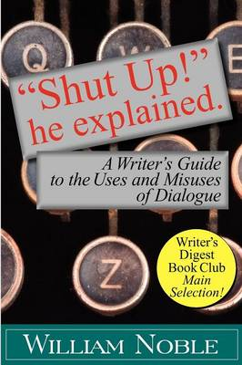 """Shut UP!"" He Explained - William Noble"