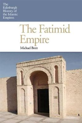 The Fatimid Empire - Michael Brett